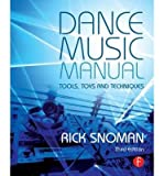 img - for [(Dance Music Manual: Tools, Toys, and Techniques )] [Author: Rick Snoman] [Mar-2014] book / textbook / text book