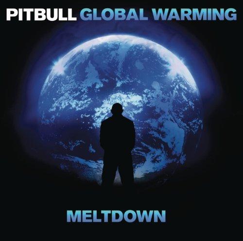 Global Warming: Meltdown by Pitbull