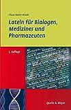 Latein für Biologen, Mediziner und Pharmazeuten: Lernen - Verstehen - Lehren