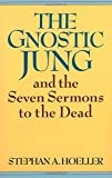 The Gnostic Jung: And the Seven Sermons to the Dead: And the Sermons to the Dead (Quest Books)