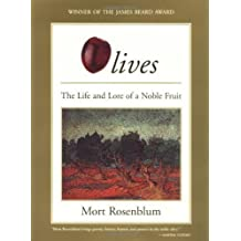 Olives: The Life and Lore of a Noble Fruit by Mort Rosenblum (1998-10-12)