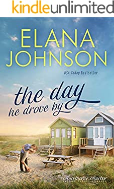 The Day He Drove By: Sweet Contemporary Romance (Hawthorne Harbor Second Chance Romance Book 1)