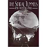 The Spiral Tunnels and the Big Hill: A Canadian Adventure by Graeme Pole (2002-01-02)