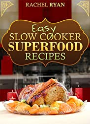 Slow Cooker Superfood Recipes (Healthy Slow Cooker Recipes Book 3)