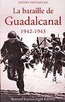 La bataille de guadalcanal 1942-1943 par Ortholan