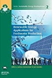 Renewable Energy Applications for Freshwater Production, Bundschuh, Jochen and Hoinkis, Jan, 1780401213