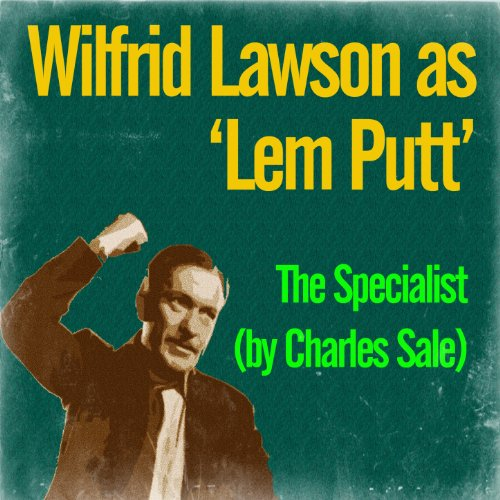 The Specialist By Charles Sale By Wilfrid Lawson As Lem Putt On