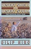 Desert Shield to Desert Storm, Dilip Hiro, 0415906571