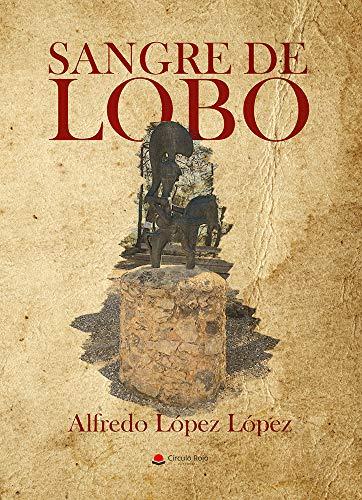 SANGRE DE LOBO (TIEMPO ÍBERO nº 3) por Alfredo López López