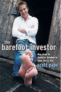 The barefoot investor the only money guide youll ever need scott the barefoot investor five steps to financial freedom in your 20s and 30s malvernweather Choice Image