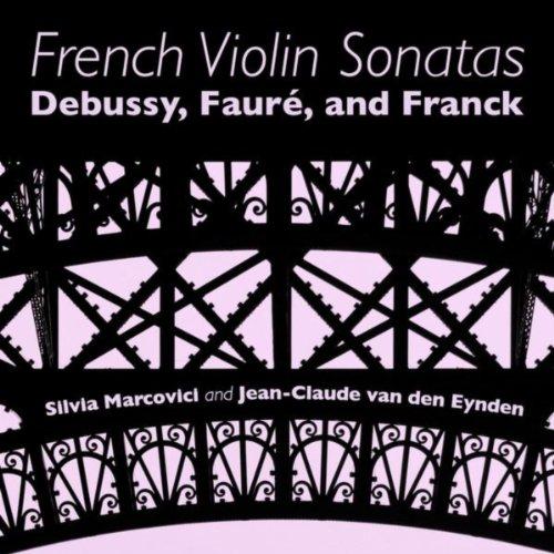 French Violin Sonatas: Debussy, Fauré and Franck