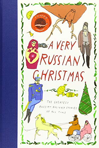 (A Very Russian Christmas: The Greatest Russian Holiday Stories of All Time (Very Christmas))