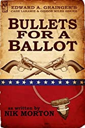 Bullets for a Ballot (Cash Laramie & Gideon Miles Series Book 5)