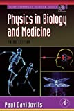 Physics in Biology and Medicine, Third Edition (Complementary Science)