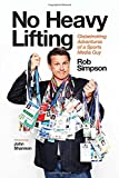 img - for No Heavy Lifting: Globetrotting Adventures of a Sports Media Guy book / textbook / text book