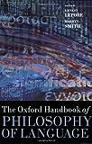 The Oxford Handbook of Philosophy of Language (Oxford Handbooks)