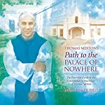 Thomas Merton's Path to the Palace of Nowhere | James Finley