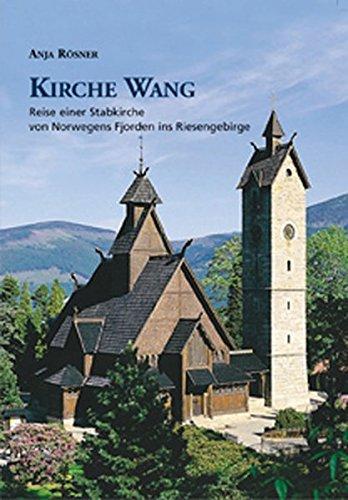 Kirche Wang: Reise einer Stabkirche von Norwegens Fjorden ins Riesengebirge