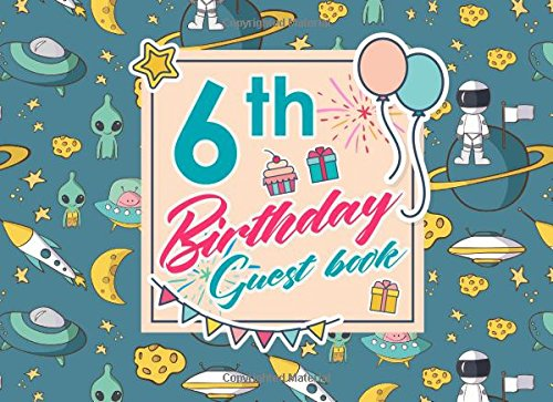 Download 6th Birthday Guest Book: Birthday Girl Guest Book, Guest Book For Visitors, Blank Guest Book Lined, Guest Sign In For Birthday, Cute Space Cover (Volume 79) PDF