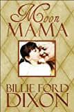 Moon Mam, Billie Ford Dixon, 1607499444