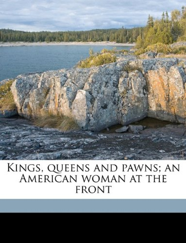 Kings, queens and pawns; an American woman at the front PDF