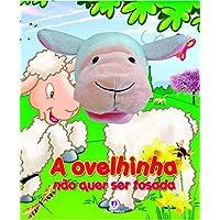 A ovelhinha que nao quer ser tosada