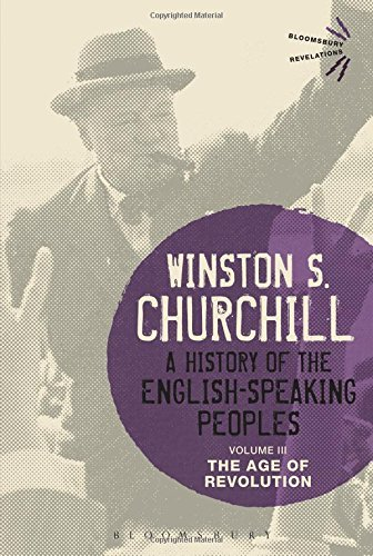A History of the English-Speaking Peoples Volume III: 3 (Bloomsbury Revelations) by Sir Winston S. Churchill (29-Jan-2015) Paperback