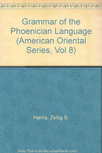 Grammar of the Phoenician Language (American Oriental Series, Vol 8) (American Oriental Series, Vol 8)