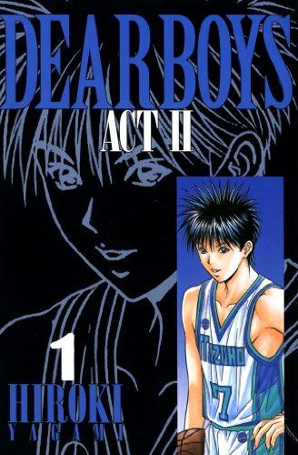 DEAR BOYS ACT II(1) (月刊少年マガジンコミックス)