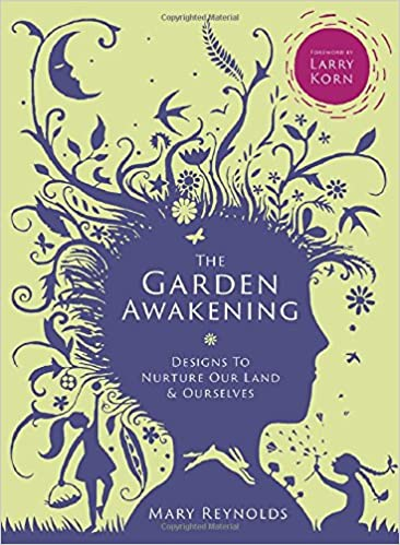 The Garden Awakening Designs to nurture our land and ourselves