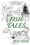 Fish Tales, Jim Fish, 1456477811
