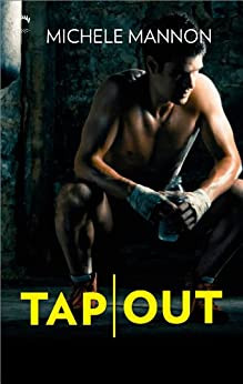 Tap Out (Worth the Fight Book 2) by [Mannon, Michele]