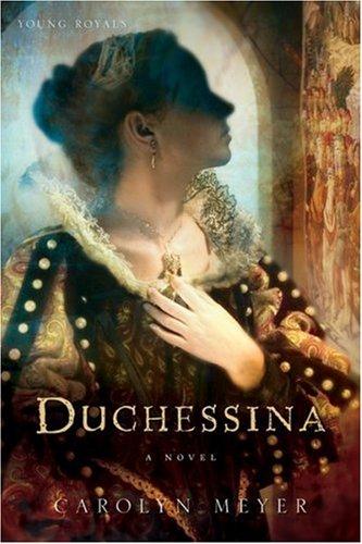 Download Duchessina: A Novel of Catherine de' Medici (Young Royals) pdf epub
