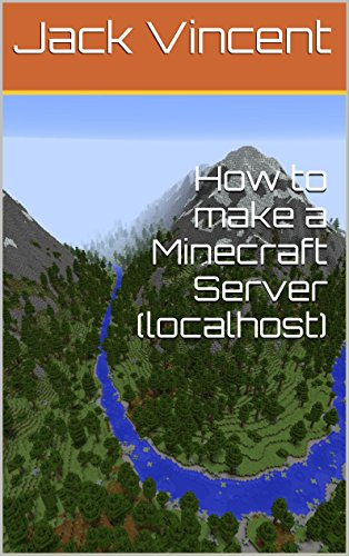 How to make a Minecraft Server (localhost)