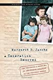 "Margaret D. Jacobs, ""A Generation Removed: The Fostering and Adoption of Indigenous Children in the Postwar World"" (University of Nebraska Press, 2014)"