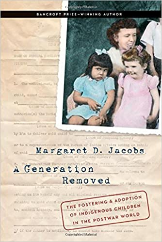 A Generation Removed: The Fostering and Adoption of Indigenous Children in the Postwar World cover