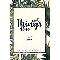 Weekly Planner 2019: Weekly Planner, Calendar and Schedule Organizer | For the new Year 2019