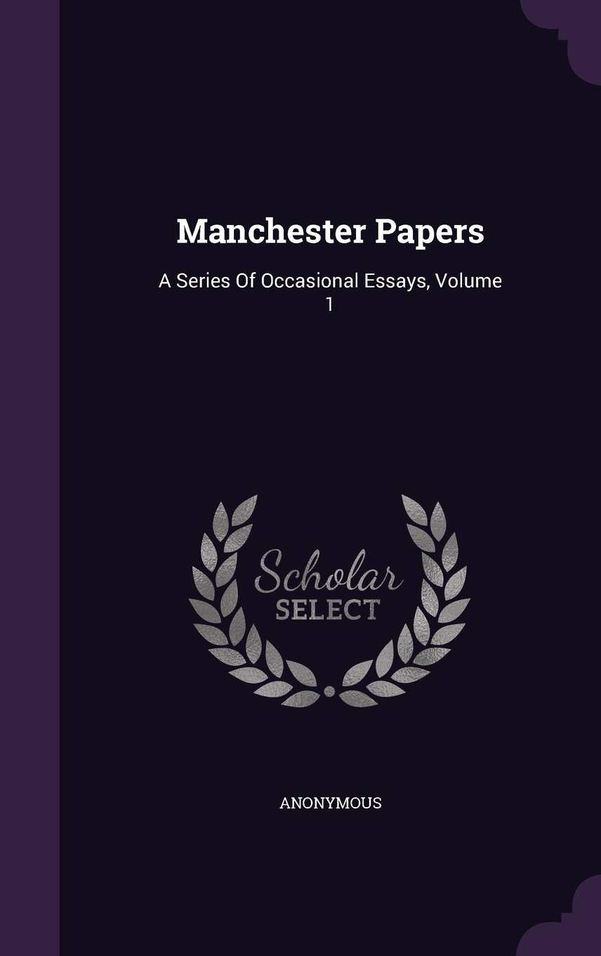 Download Manchester Papers: A Series Of Occasional Essays, Volume 1 PDF
