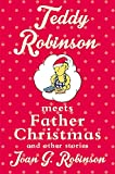img - for Teddy Robinson Meets Father Christmas: And Other Stories book / textbook / text book