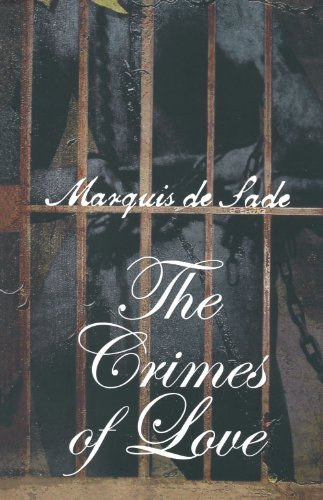 The Crimes of Love by Marquis de Sade (2002-12-01) (The Crimes Of Love Marquis De Sade)
