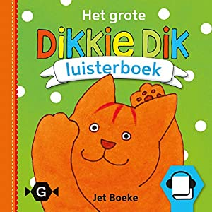 Het grote Dikkie Dik luisterboek Audiobook