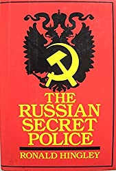 The Russian Secret Police: Muscovite, Imperial Russian and Soviet Political Security Operations
