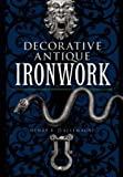 Decorative Antique Ironwork (Dover Pictorial Archives)