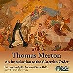 Thomas Merton: An Introduction to the Cistercian Order | Thomas Merton