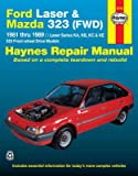 Ford Laser and Mazda 323 (FWD) Australian Automotive Repair Manual: 1981 to 1989 (Haynes Automotive Repair Manuals)