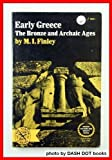 Early Greece : The Bronze and Archaic Ages, Finley, Moses I., 0393005410