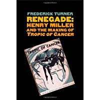 Renegade – Henry Miller and the Making of Tropic of Cancer
