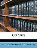Oeuvres, Antoine Lonard Thomas and Antoine Leonard Thomas, 1149497475
