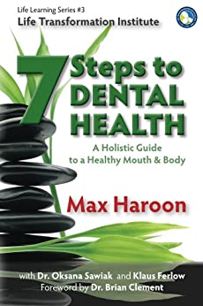 7 Steps to Dental Health (Life Learning Series Book 3) by [Haroon, Max]
