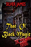 That Ol' Black Magic (The Penumbra Papers Book 1)